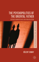 The Psychopolitics of the Oriental Father: Between Omnipotence and ...