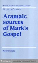 Aramaic Sources of Mark s Gospel