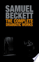 The Complete Dramatic Works Of Samuel Beckett Book