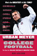 Urban Meyer vs. College Football: The Case for College ...