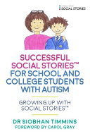 Successful Social StoriesTM for School and College Students with Autism