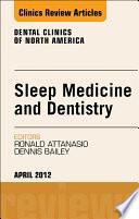 Sleep Medicine and Dentistry, An Issue of Dental Clinics - E-Book