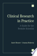 Clinical Research in Practice  A Guide for the Bedside Scientist