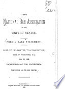 Preliminary Statement  List of Delegates to Convention  Held in Washington  D C   May 22  1888  Proceedings of the Convention  Constitution and By laws Adopted