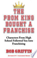 The Prom King Bought a Franchise