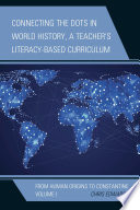 Connecting the Dots in World History  A Teacher s Literacy Based Curriculum