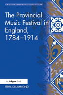 The Provincial Music Festival in England, 1784–1914