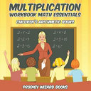 Multiplication Workbook Math Essentials Children's Arithmetic Books