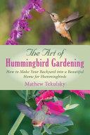 The Art of Hummingbird Gardening