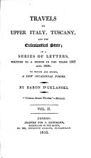 Travels in Upper Italy  Tuscany  and the Ecclesiastical State  in a series of letters written to a friend in     1807 and 1808  to which are added  a few occasional poems