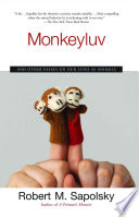 """""""Monkeyluv: And Other Essays on Our Lives as Animals"""" by Robert M. Sapolsky"""
