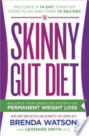 """The Skinny Gut Diet: Balance Your Digestive System for Permanent Weight Loss"" by Brenda Watson, C.N.C., Leonard Smith, M.D., Jamey Jones, B.Sc."