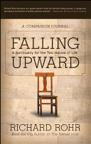 Falling upward a spirituality for the two halves of life : a companion journal
