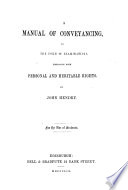 A Manual Of Conveyancing In The Form Of Examinations Embracing Both Personal And Heritable Rights Etc