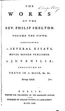The Works of the Rev. Philip Skelton. Consisting of Dialogues, Discourses, Essays,&c. Whereof Twenty-nine Discourses, with Some Other Pieces, Were Never Before Published. In Five Volumes