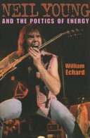 Neil Young and the Poetics of Energy [Pdf/ePub] eBook