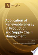 Application of Renewable Energy in Production and Supply Chain Management