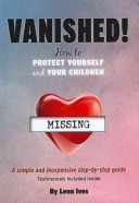 Vanished! How to Protect Yourself and Your Children