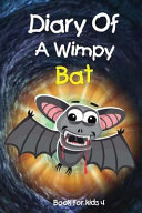 Diary of a Wimpy Bat