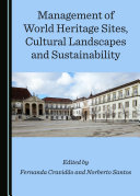 Management of World Heritage Sites  Cultural Landscapes and Sustainability