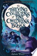 The Thieving Collectors of Fine Children s Books Book PDF