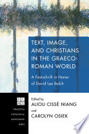 Text  Image  and Christians in the Graeco Roman World