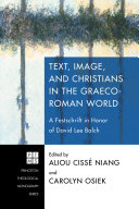 Text, Image, and Christians in the Graeco-Roman World: A Festschrift ...