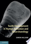 Tooth Development in Human Evolution and Bioarchaeology Book