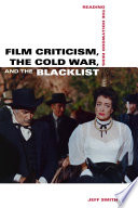 Film Criticism  the Cold War  and the Blacklist