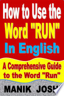 How to Use the Word    Run    In English  A Comprehensive Guide to the Word    Run