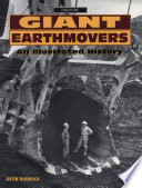 Giant Earthmovers : An Illustrated History