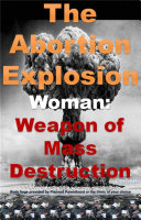 The Abortion Explosion (Woman: Weapon of Mass Destruction, #1)