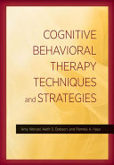 Cognitive Behavioral Therapy Techniques and Strategies Book