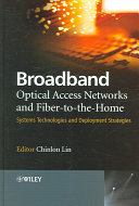 Broadband Optical Access Networks and Fiber to the Home