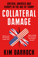 Collateral Damage: Britain, America and Europe in the Age of Trump Pdf/ePub eBook