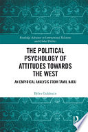 The Political Psychology of Attitudes towards the West