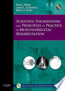 """Scientific Foundations and Principles of Practice in Musculoskeletal Rehabilitation E-Book"" by David J. Magee, James E. Zachazewski, William S. Quillen"