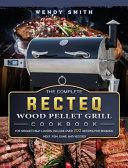 The Complete RECTEQ Wood Pellet Grill Cookbook