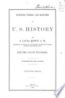 Outlines, Tables, and Sketches in U. S. History