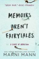 Memoirs Aren t Fairytales
