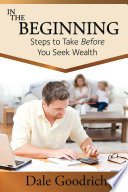 In the Beginning  Steps to Take Before You Seek Wealth