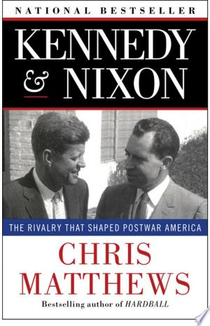 Download Kennedy & Nixon Free Books - Dlebooks.net