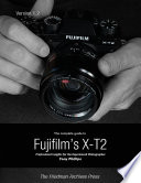 The Complete Guide To Fujifilm S X T2