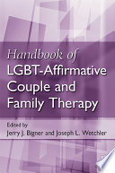 Handbook of LGBT affirmative Couple and Family Therapy Book