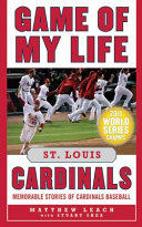 Game of My Life St  Louis Cardinals