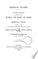 Artificial Swarms A Treatise On The Production Of Early Swarms Of Bees By Artificial Means