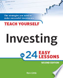 Teach Yourself Investing In 24 Easy Lessons, 2e