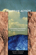 link to Adaptive action : leveraging uncertainty in your organization in the TCC library catalog