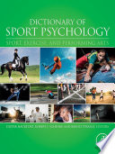 """Dictionary of Sport Psychology: Sport, Exercise, and Performing Arts"" by Dieter Hackfort, Robert J. Schinke, Bernd Strauss"