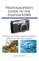 Photographer's Guide to the Fujifilm X100S
